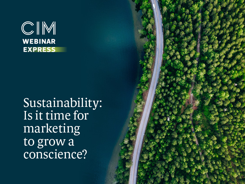 Sustainability: Is it time for marketing to grow a conscience?